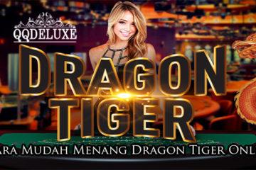 Cara Mudah Menang Dragon Tiger Online
