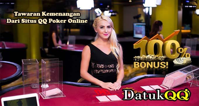 Tawaran Kemenangan Dari Situs QQ Poker Online