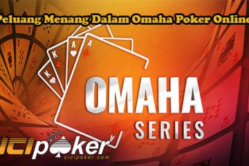 Peluang Menang Dalam Omaha Poker Online