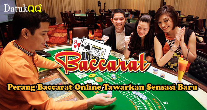Perang Baccarat Online Tawarkan Sensasi Baru